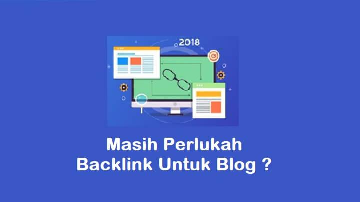 Masih Perlukah Backlink Untuk Blog ?