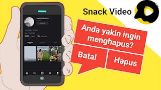 Cara Mudah Menghapus Video di Snack Video