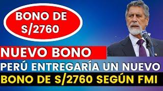 FMI: Nuevo Bono de 2760 Soles