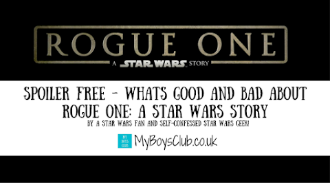 Spoiler Free - What's Good and Bad about Rogue One: A Star Wars Story