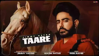 Checkout New Punjabi song Taare lyrics penned and sung by Jimmy Hayer