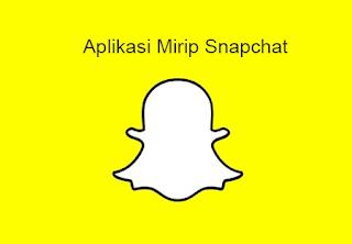 Aplikasi Mirip Snapchat