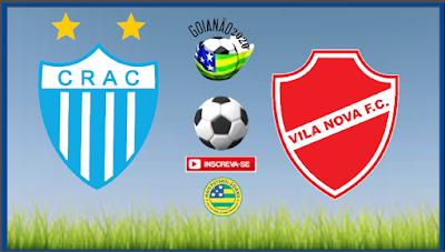 Oficial! Jogo entre Crac x Vila Nova é transferido para o dia 21 de Janeiro