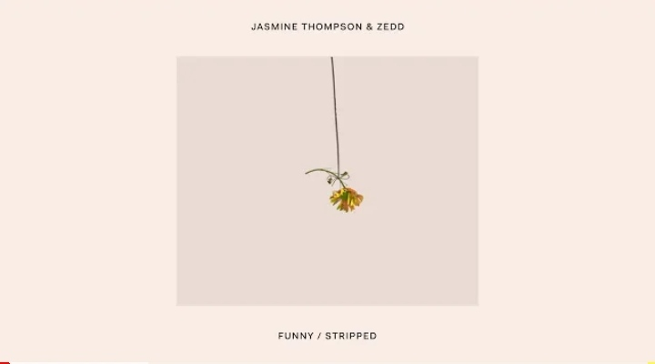 Funny (Stripped) Lyrics - Zedd & Jasmine Thompson