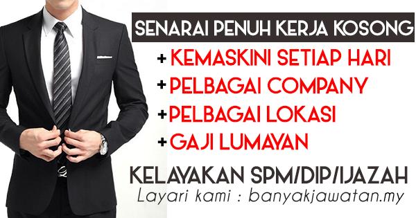 Senarai Jawatan Kosong Kerajaan  Swasta Terkini 2017 & 2018 www.banyakjawatan.my
