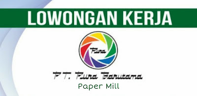 PT Pura Barutama Paper Mill membuka loker Kudus untuk posisi QC Informasi Lowongan PT Pura Barutama Unit Offset Kudus Untuk Posisi Product Development