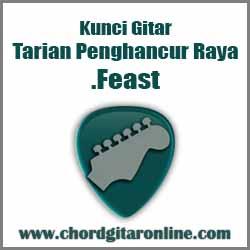 Chord .Feast Tarian Penghancur Raya