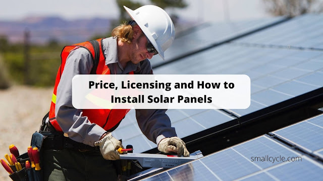 Price, Licensing and How to Install Solar Panels