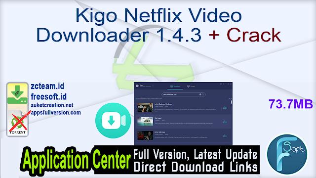 Kigo Netflix Video Downloader 1.4.3 + Crack