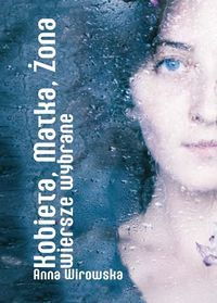 """A. Wirowska - """"Kobieta, Matka, Żona. Wiersze wybrane"""""""