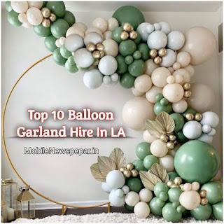 Balloon Garland Hire In LA