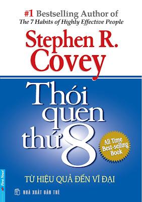 [EBOOK] THÓI QUEN THỨ 8 - TỪ HIỆU QUẢ ĐẾN VĨ ĐẠI (THE 8th HABIT: FROM EFFECTIVENESS TO GREATNESS), STEPHEN R. COVEY, NXB TRẺ