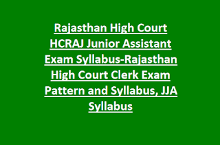Rajasthan High Court HCRAJ Junior Assistant Exam Syllabus-Rajasthan High Court Clerk Exam Pattern and Syllabus, JJA Syllabus