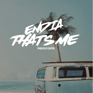 [Music] Endia - Thats Me mp3 download