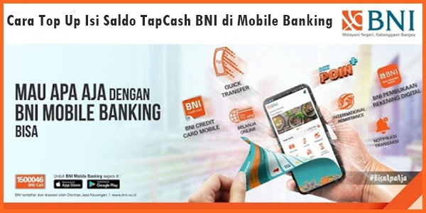 Begini cara top up isi saldo TapCash BNI di Mobile Banking 3 Langkah Cara Top Up Isi Saldo TapCash BNI di Mobile Banking