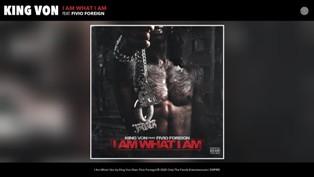 I Am What I Am Lyrics - King Von Ft. Fivio Foreign