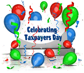 How about making April 30th Celebrating Taxpayers Day?