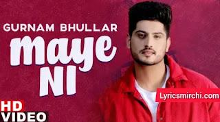 Maye Ni माए नी Song Lyrics | Gurnam Bhullar | Latest Punjabi Song 2020