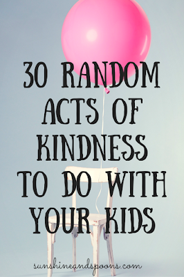 http://www.sunshineandspoons.com/2016/11/30-random-acts-of-kindness-to-do-with.html