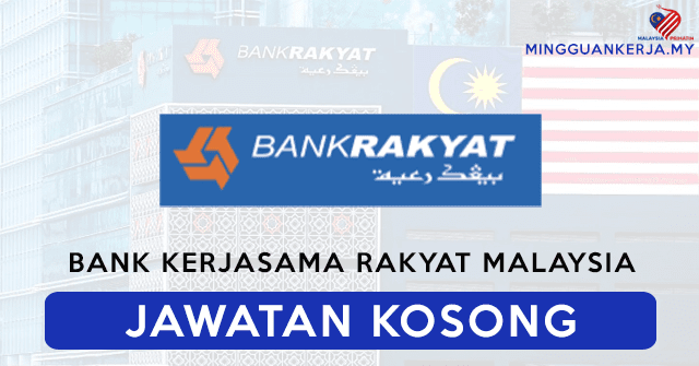 Mohon Jawatan Kosong Terkini Bank Kerjasama  Rakyat Malaysia Berhad (Bank Rakyat)~ Mohon Segera Sebelum 15 Oktober 2020