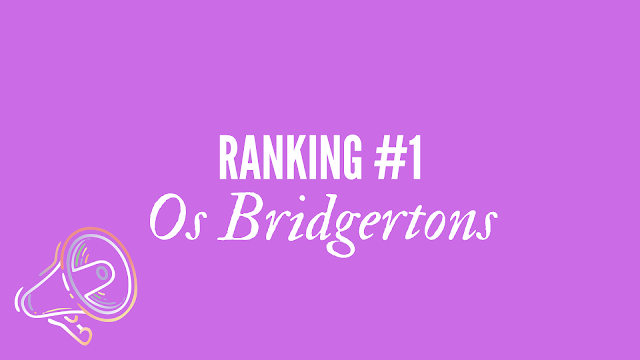 Ranking #1: Os Bridgertons - Julia Quinn
