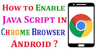 How to Enable Java Script in Chrome Browser Android?