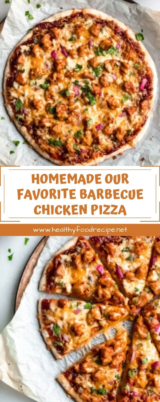 HOMEMADE OUR FAVORITE BARBECUE CHICKEN PIZZA