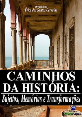 Caminhos da História: Sujeitos, Memórias e Transformações