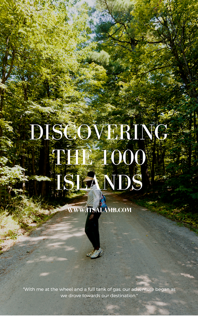 Discovering the 1000 Islands | Read it on www.itsalamb.com #Travel #Roadtrip #Canada #Adventure #Explore #Globetrotter #Summer