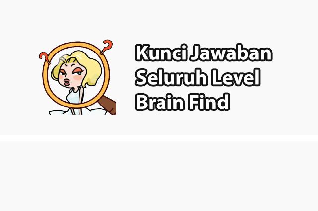 Kunci Jawaban Brain Find Terlengkap Dari Level 1 - 125