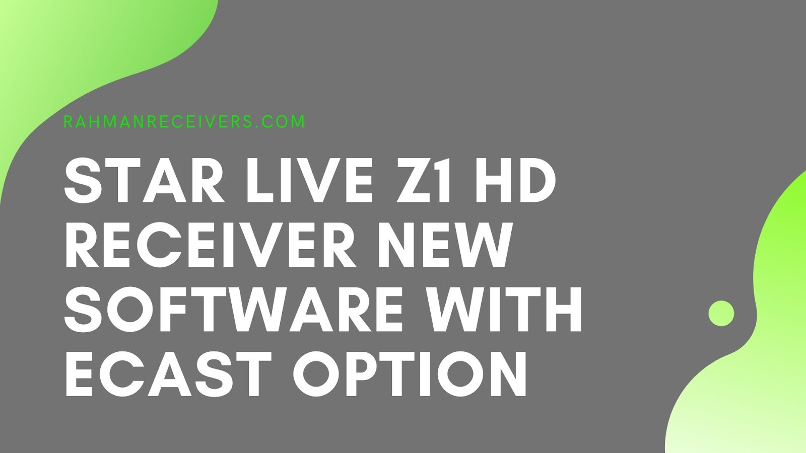 STAR LIVE Z1 HD RECEIVER NEW SOFTWARE WITH ECAST OPTION
