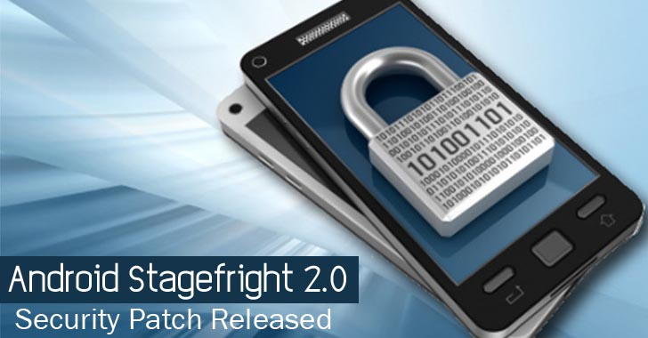 Google releases Security Patch for Android Stagefright 2.0 Vulnerability