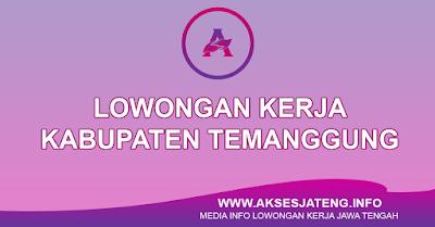 Lowongan Kerja Kabupaten Temanggung Terbaru