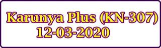 Karunya Plus (KN-307) 12-03-2020 Kerala Lottery Result