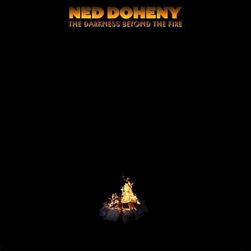 The Darkness Beyond the Fire Ned Doheny