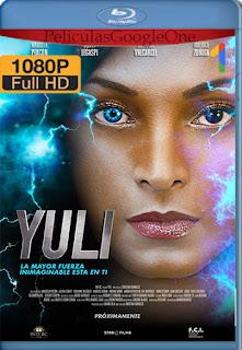 Yuli [2018] [1080p BRrip] [Latino] [HazroaH]