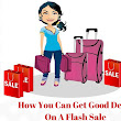 How You Can Get Good Deals On A Flash Sale