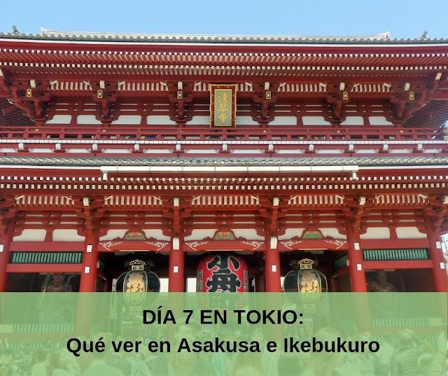 día 7 en Tokio, qué ver en Asakusa e Ikebukuro