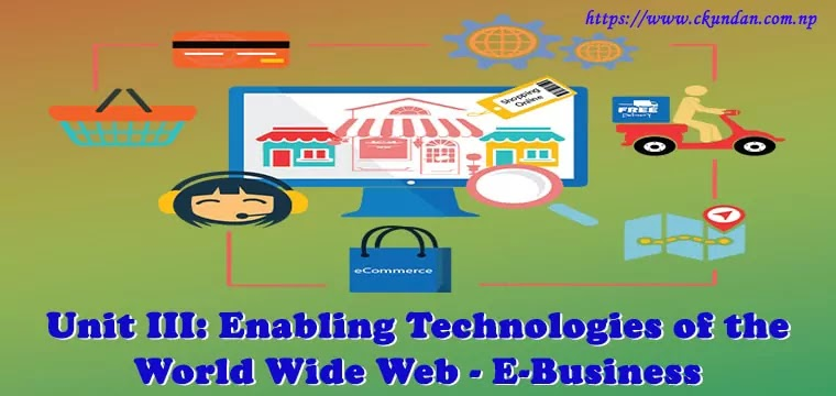 Enabling Technologies of the World Wide Web - E-Business