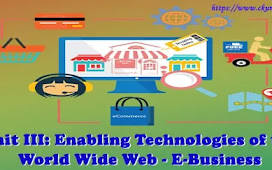 Unit III: Enabling Technologies of the World Wide Web - E-Business
