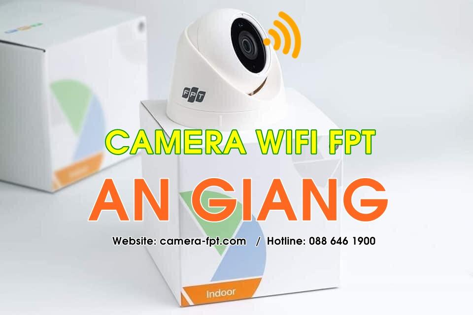 FPT An Giang - Lắp đặt hệ thống Camera Wifi không dây lưu trữ Cloud