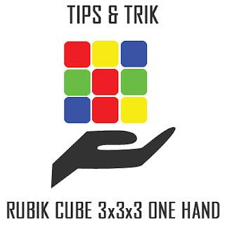 Panduan tips memainkan menyelesaikan rubik menggunakan satu tangan
