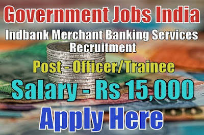 Indbank Merchant Banking Services Recruitment 2017