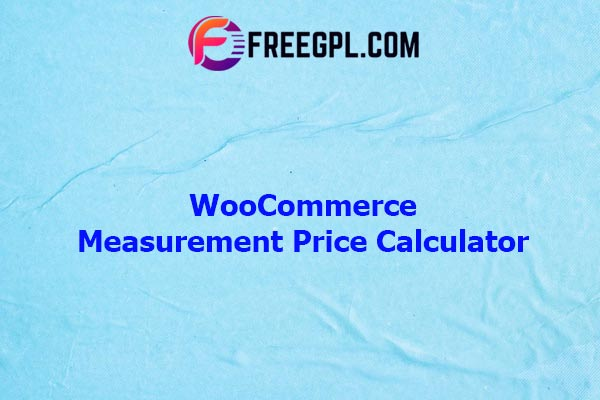 WooCommerce Measurement Price Calculator Nulled Download Free