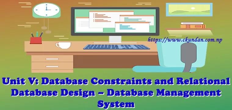 Database Constraints and Relational Database Design – Database Management System