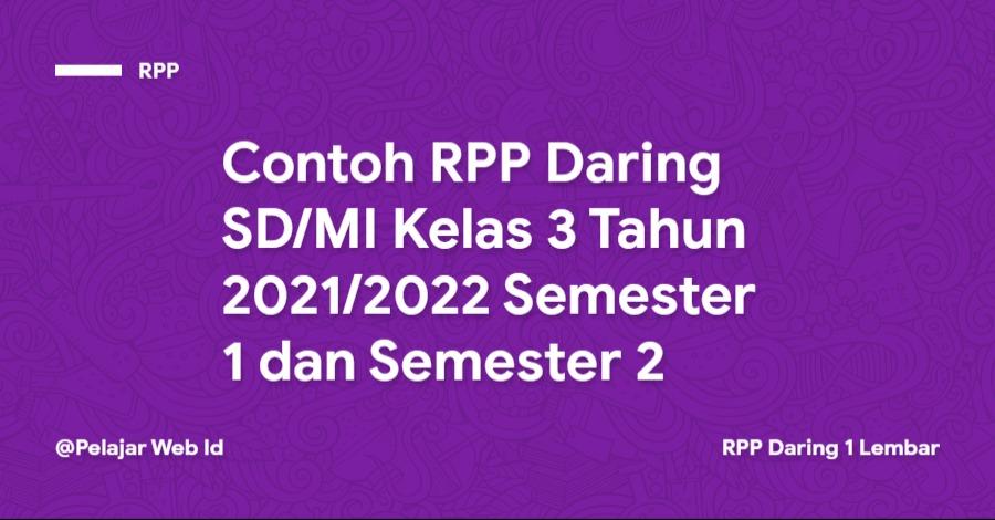 Contoh RPP Daring SD/MI Kelas 3 Tahun 2021/2022 Semester 1 dan Semester 2