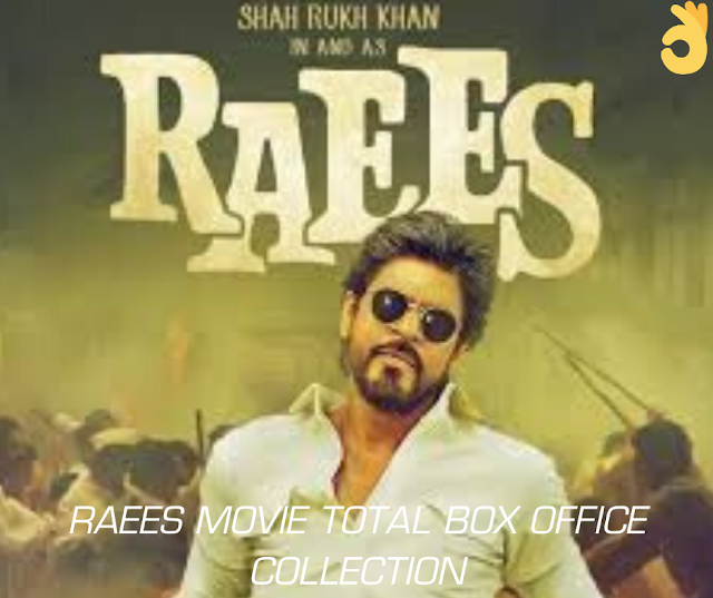 raees movie total box office collection