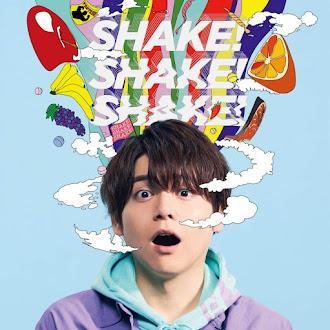 [Lirik+Terjemahan] Uchida Yuuma - SHAKE! SHAKE! SHAKE! (GUNCANG! GUNCANG! GUNCANG!)