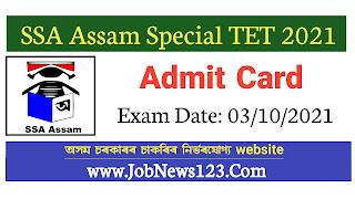 SSA Assam Special TET Admit Card 2021: