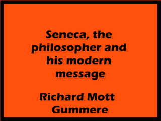 Seneca, the philosopher and his modern message